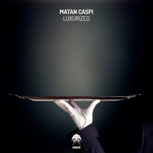 Matan Caspi - Luxurized