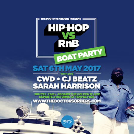 Hip-Hop vs RnB – Boat Party - The Golden Flame Boat, London - Sat 6th May