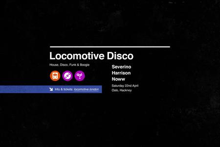 Locomotive Disco   Severino + Harrison