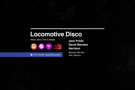 Locomotive Disco | Jack Priest + David Martson