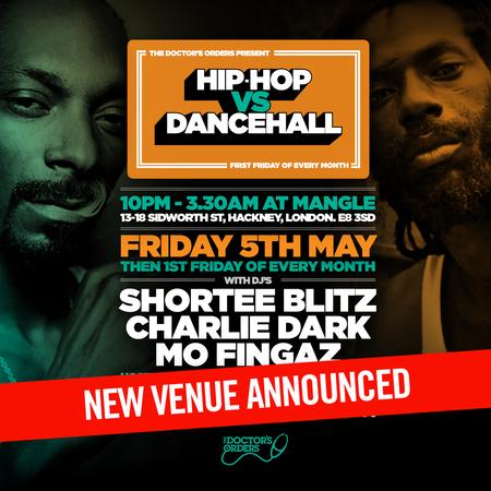 Hip-Hop vs Dancehall - NEW BIGGER VENUE - Mangle, E8 - Friday 5th May 2017