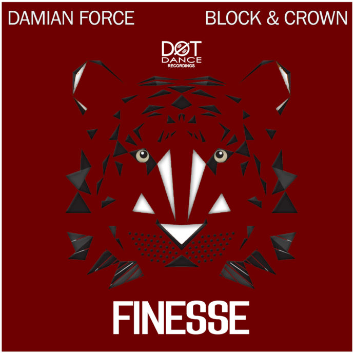 Block & Crown, Damian Force - Finesse