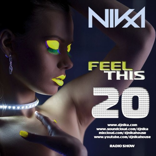 DJ Nika - Feel This (Episode 20)