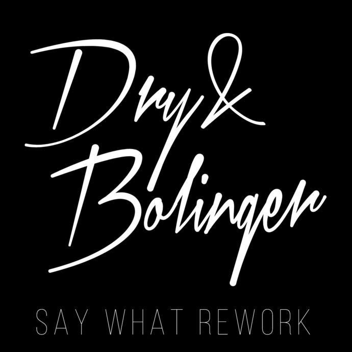 Dry & Bolinger - So What (Rework)