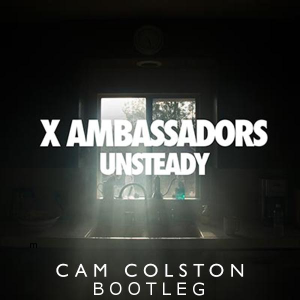X Ambassadors - Unsteady (Cam Colston Bootleg)