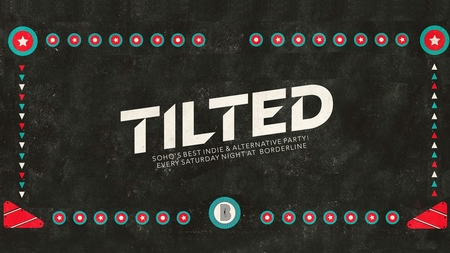 Tilted - Soho's newest Indie & Alternative party