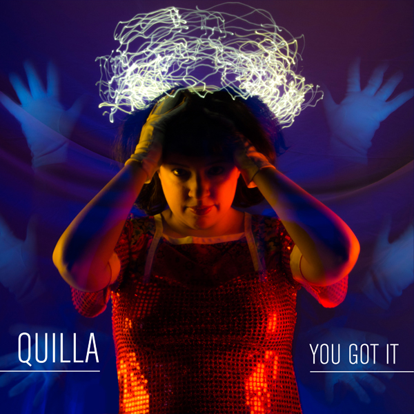 Quilla - You Got It