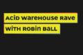 Memory Box Acid Warehouse Rave