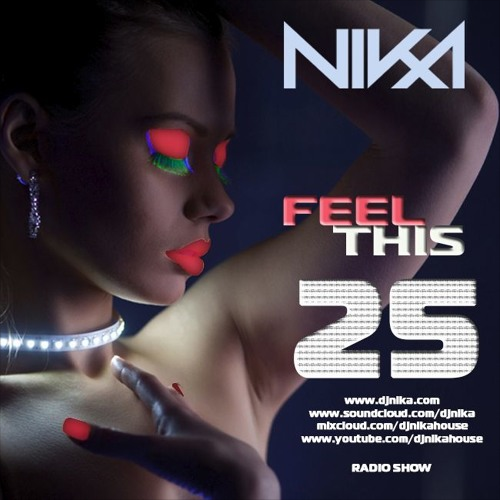 DJ Nika - Feel This (Episode 25)
