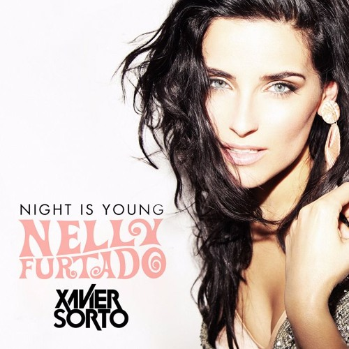 Nelly Furtado - Night Is Young (Xavier Sorto Remix)