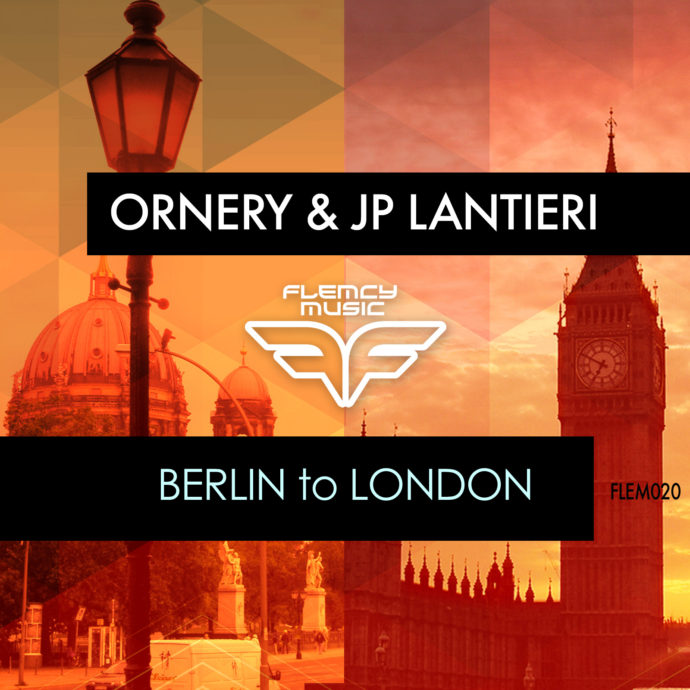 Ornery & JP Lantieri - Berlin To London
