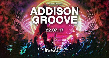 Platform presents Addison Groove