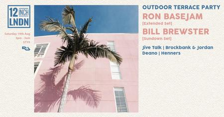 12inch LDN: Outdoor Terrace Party w/ Ron Basejam (Crazy P) & Bill Brewster