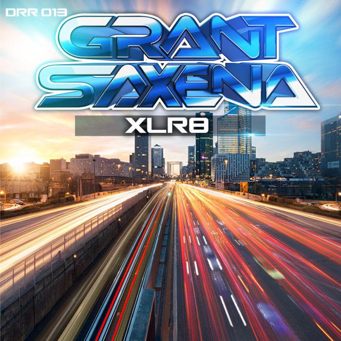 Grant Saxena - XLR8