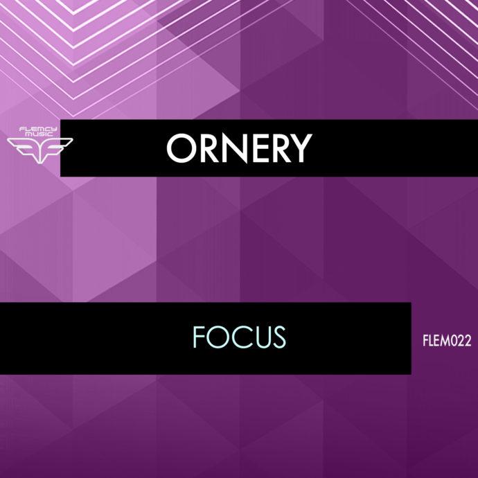 Ornery - Focus EP