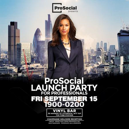 ProSocial Official Launch Party at Vinyl Bar, Fitzrovia, London