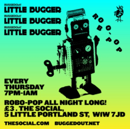 Bugged Out's Little Bugger - Free weekly club night in Central London