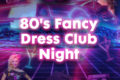 80's Fancy Dress Club Night @ Grosvenor Casino Reading South