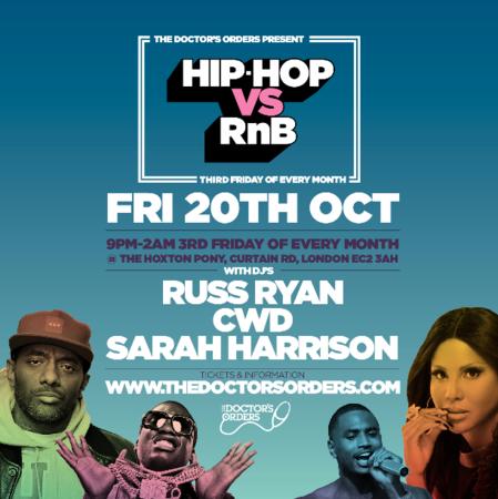 Hip-Hop vs RnB @ The Hoxton Pony, Shoreditch, London - Friday 20th October