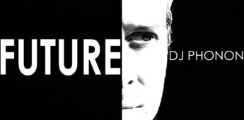 'Future EP' The Newest Offering From DJ Phonon