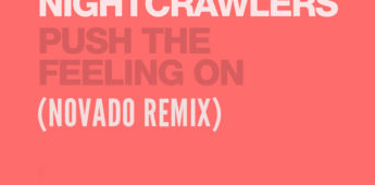 Nightcrawlers – Push The Feeling On (Novado Remix) Drops
