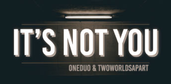 ONEDUO & TwoWorldsApart feat. Delaney Jane – It's Not You