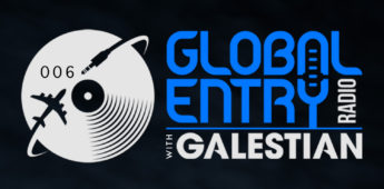 Galestian – Global Entry Radio 006