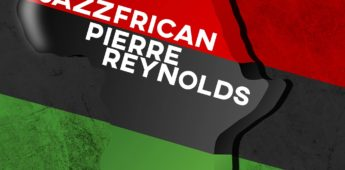 Pierre Reynold's 'Jazzfrican' is out now!