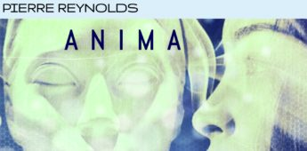 Pierre Reynolds has dropped his latest EP 'Anima'