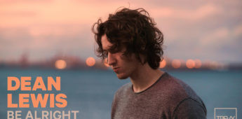 Trevy's remix of Dean Lewis hit 'Be Alright' is out now