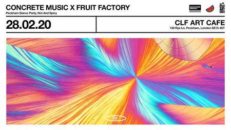 Concrete Music X Fruit Factory: Peckham Dance Party